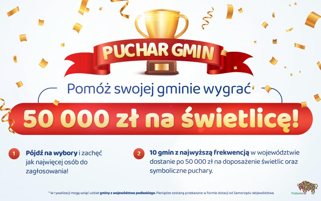 Puchar Gmin, czyli 50 tys. zł dla gmin z najlepszą frekwencją w drugiej turze wyborów !!!!