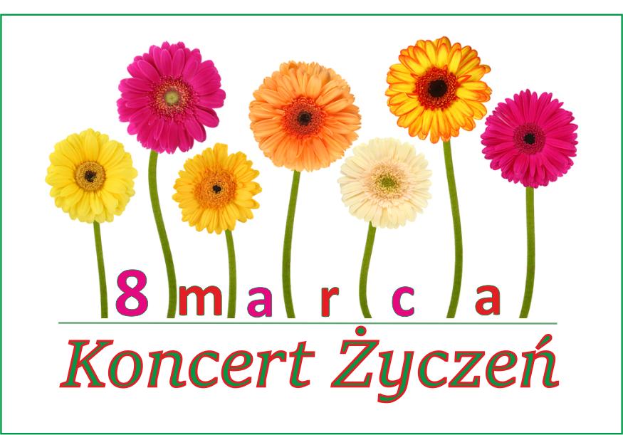 Koncert życzeń z okazji Dnia Kobiet!